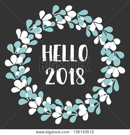 Hello 2018 watercolor floral wreath vector card
