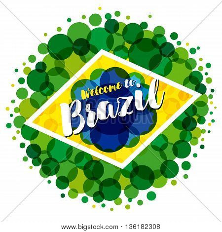 Welcome to brazil banner. Inscription welcome to Brazil vacation on a background watercolor colored bubbles,colors of the Brazilian flag
