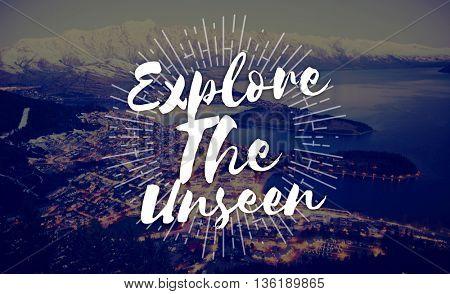 Explore the Unseen Journey Trip Destination Traveling Adventure Concept