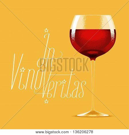 Glass of red wine vector illustration. Design element with wine, drink for menu, restaurant, flyer, poster, shirt. In vino veritas quotation