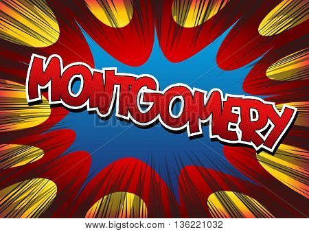 Montgomery - Comic book style word on comic book abstract background.