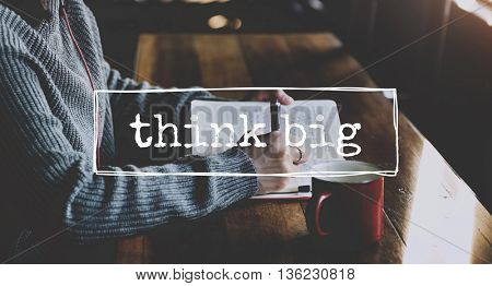 Creative Think Big Thoughts Graphic Concept
