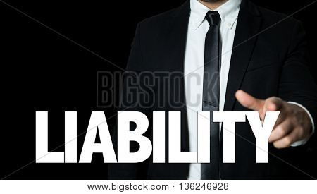 Business man pointing the text: Liability poster