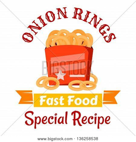 Takeaway fast food snacks icon with crispy deep fried onion rings in red paper box, decorated by stars with orange ribbon banner below and caption Special Recipe. Fast food cafe or pub menu design
