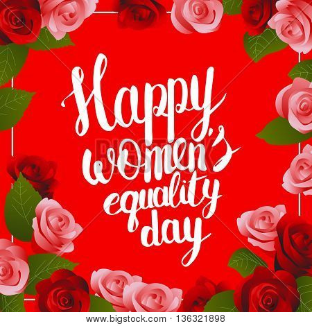 Vector postcard illustration with Hand lettering calligraphy words Happy Womens Equality Day