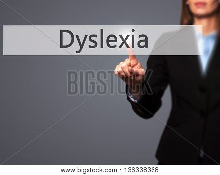 Dyslexia - Businesswoman Hand Pressing Button On Touch Screen Interface.
