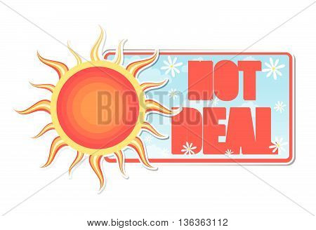 hot deal banner - text in blue label with red yellow sun and white daisy flowers, business concept, vector