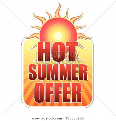 hot summer offer banner - text in yellow label with red sun and orange sunrays, business concept, vector