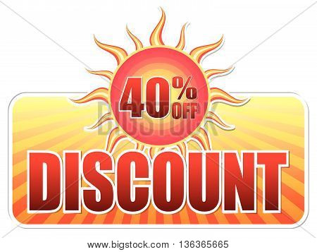 summer discount and 40 percentages off banner - text in yellow label with red sun and orange sunrays, business concept, vector