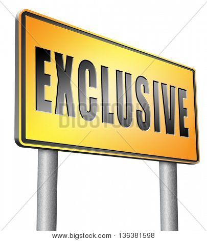 exclusive offer edition or VIP treatment rare high quality product with limited production or exclusivity road sign billboard