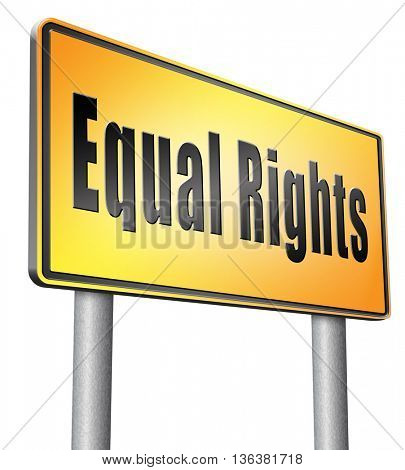 Equal rights no discrimination and same opportunities for all women man disabled black and white solidarity discrimination of people with disability or physical and mental road sign billboard.