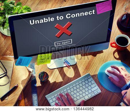 Unable to Connect Computer Failure Internet Concept