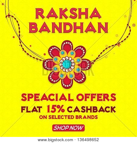 Sale Poster, Sale Banner, Sale Flyer, Special Offers, Flat 15% Cashback, Sale Background with Beautiful Rakhi on occasion of Indian Festival, Happy Raksha Bandhan celebration.