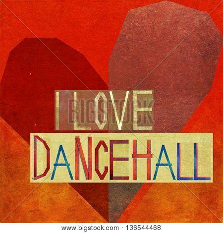 I love Dancehall