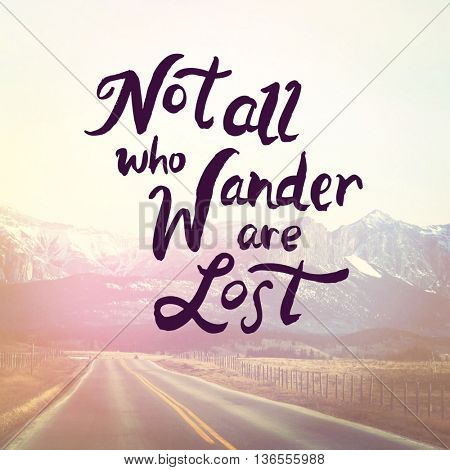 Inspirational Typographic Quote - Not all who wander are lost