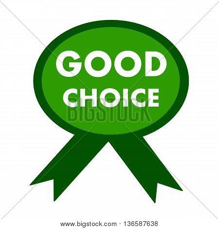 good choice white wording on background green ribbon