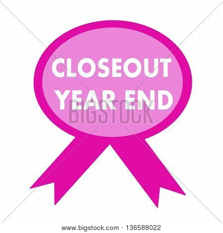 closeout year end white wording on background pink ribbon
