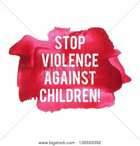 Stop Violence Against Children Card, Poster, Logo, Lettering, Words, Text Written On Red Painted Bac