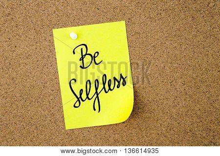 Be Selfless Written On Yellow Paper Note