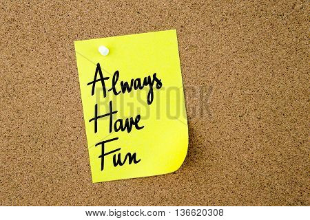 Ahf Always Have Fun Written On Yellow Paper Note
