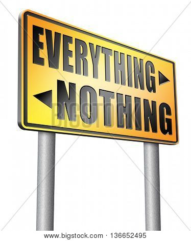 everything or nothing win or lose taking risks success or failure want it all inclusive or nothing , 3D illustration, isolated on white