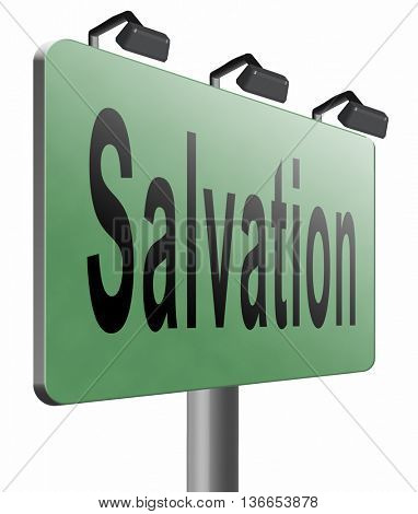 salvation follow jesus and god to be rescued save your soul, road sign billboard, 3D illustration, isolated on white