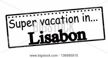 Rubber stamp with text super vaction in Lisabon inside vector illustration