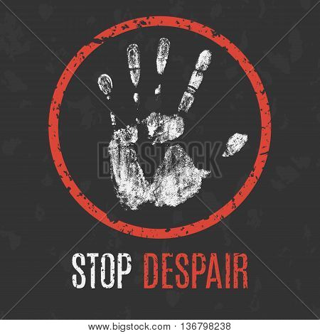 Conceptual vector illustration. Global problems of humanity. Stop despair sign.