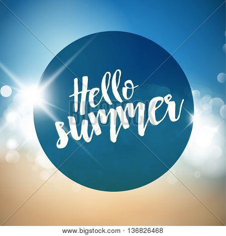 Vector Summer holiday poster with hot summer sun and abstract beach in the background and lettering Hello Summer