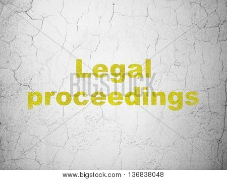 Law concept: Yellow Legal Proceedings on textured concrete wall background