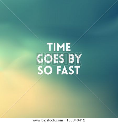 square blurred background - sunset colors With love quote - KTime goes bt so fast
