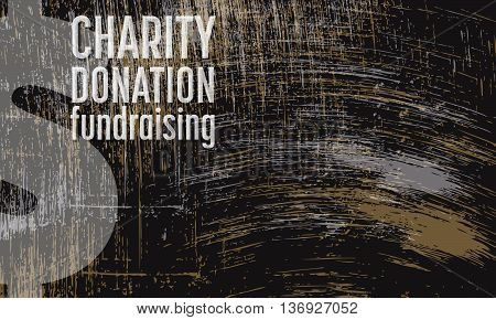 Vector abstract scratched background and the words charity donation fund raising