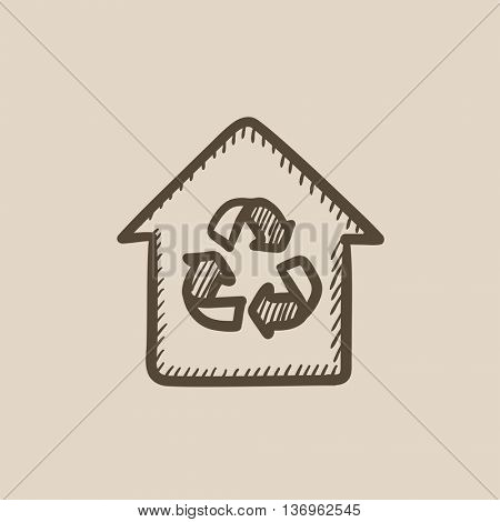 House with recycling symbol vector sketch icon isolated on background. Hand drawn House with recycling symbol icon. House with recycling symbol sketch icon for infographic, website or app.