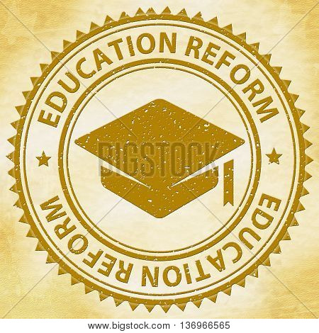 Education Reform Shows Make Better And Amended