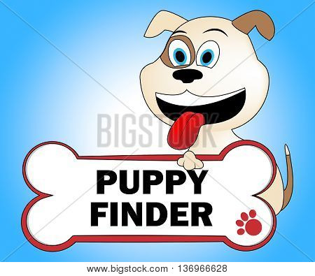 Puppy Finder Means Search For And Canines