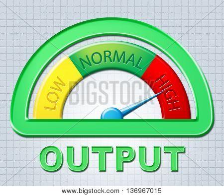 High Output Indicates Excessive Maximum And Indicator