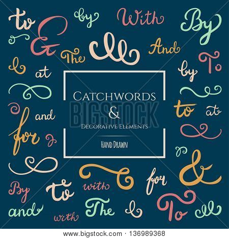 Hand drawn collection of catchwords: and at by for with the to ampersands & decorative elements for advertising labeling greeting cards & invitations. Retro typography in color. Hand lettering