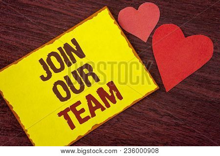 Conceptual hand writing showing Join Our Team. Business photo text Get over unemployment joining better career workforce written Yellow Sticky note paper wooden background Hearts. poster