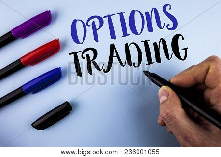 Conceptual Hand Writing Showing Options Trading. Business Photo Text Options Trading Investment Comm