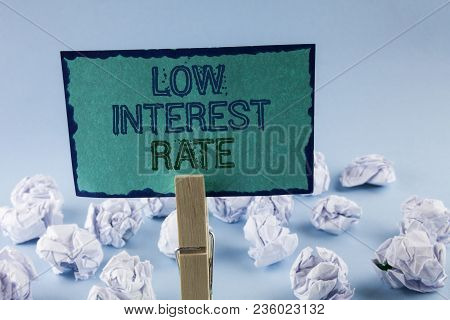 Text Sign Showing Low Interest Rate. Conceptual Photo Manage Money Wisely Pay Lesser Rates Save High