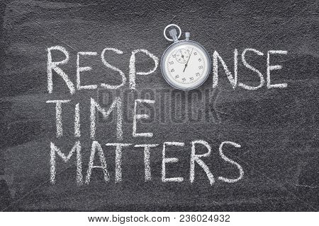Response Time Matters Phrase Handwritten On Chalkboard With Vintage Precise Stopwatch Used Instead O