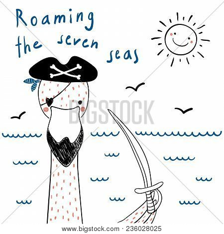 Hand Drawn Portrait Of A Cute Funny Pirate Flamingo In Tricorne Hat, With A Cutlass. Isolated Object