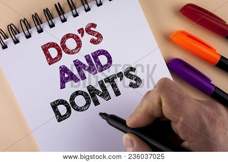 Word Writing Text Do's And Don'ts. Business Concept For What Can Be Done And What Cannot Be Knowing