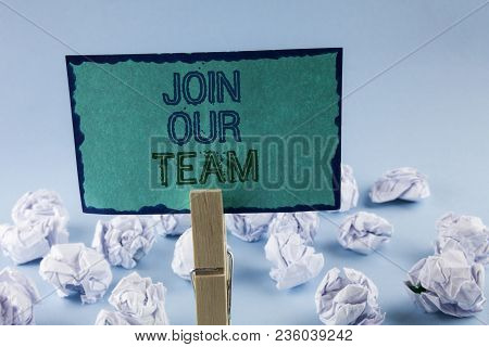 Text Sign Showing Join Our Team. Conceptual Photo Get Over Unemployment Joining Better Career Workfo