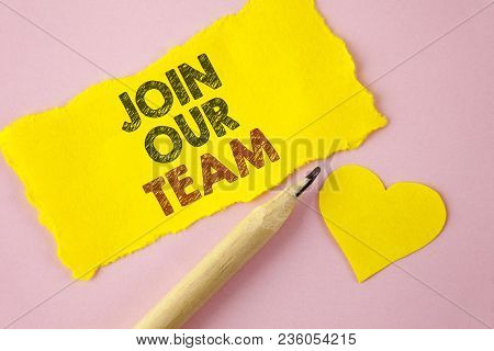 Writing Note Showing  Join Our Team. Business Photo Showcasing Get Over Unemployment Joining Better