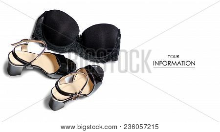 Sandals Heel And Bra Pattern On White Background Isolation