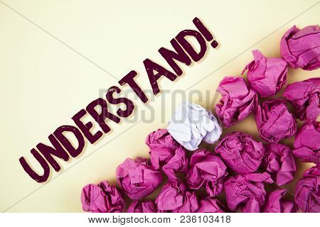 Text Sign Showing Understand Motivational Call. Conceptual Photo Know Perceive The Meaning Of Someth