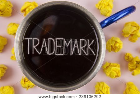 Writing Note Showing  Trademark. Business Photo Showcasing Legally Registered Copyright Intellectual