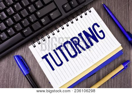 Word Writing Text Tutoring. Business Concept For Mentoring Teaching Instructing Preparing Supporting