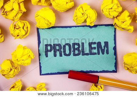 Writing Note Showing  Problem. Business Photo Showcasing Trouble That Need To Be Solved Difficult Si